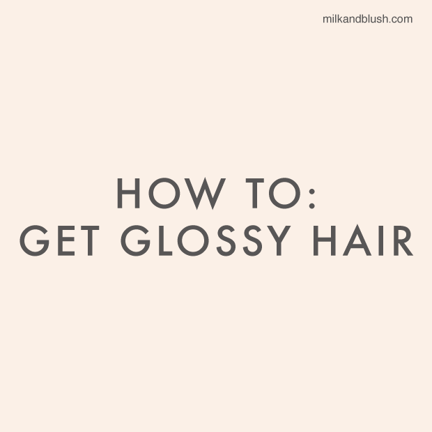 how-to-get-glossy-hair