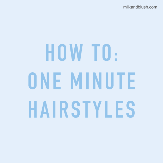 how-to-one-minute-hairstyles