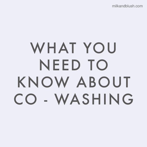 What You Need To Know About Co-Washing
