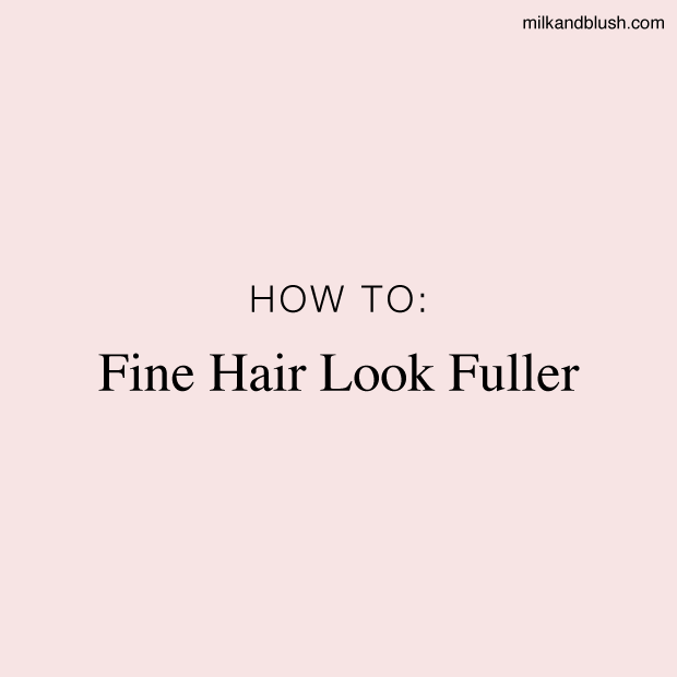 how-to-make-fine-hair-look-fuller