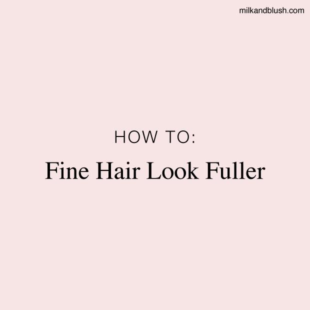 how-to-make-fine-hair-look-fuller