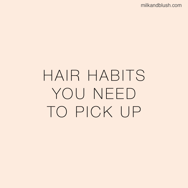 hair-habits-you-need-to-pick-up