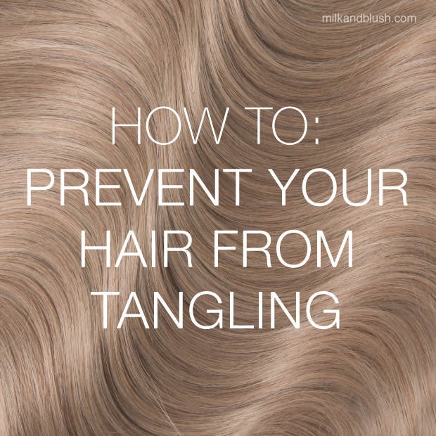 how to prevent your hair from tangling hair extensions blog