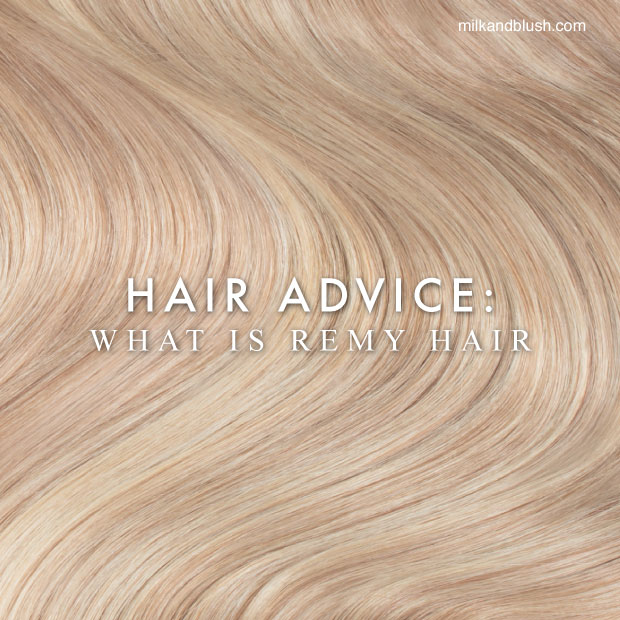 hair-advice-what-is-remy-human-hair