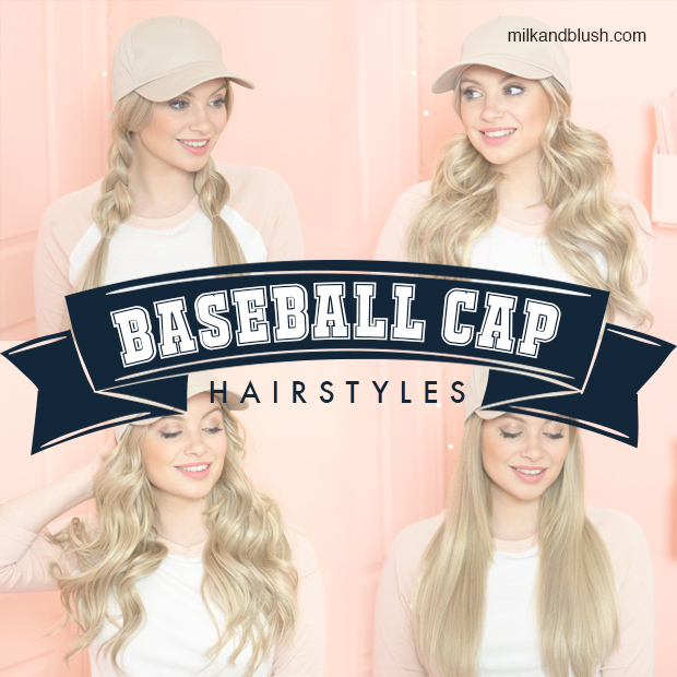 Baseball Cap Hairstyles Hair Extensions Blog Hair Tutorials