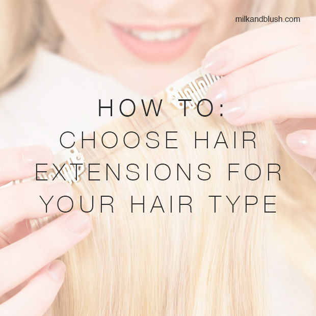how-to-choose-hair-extensions-for-your-hair-type