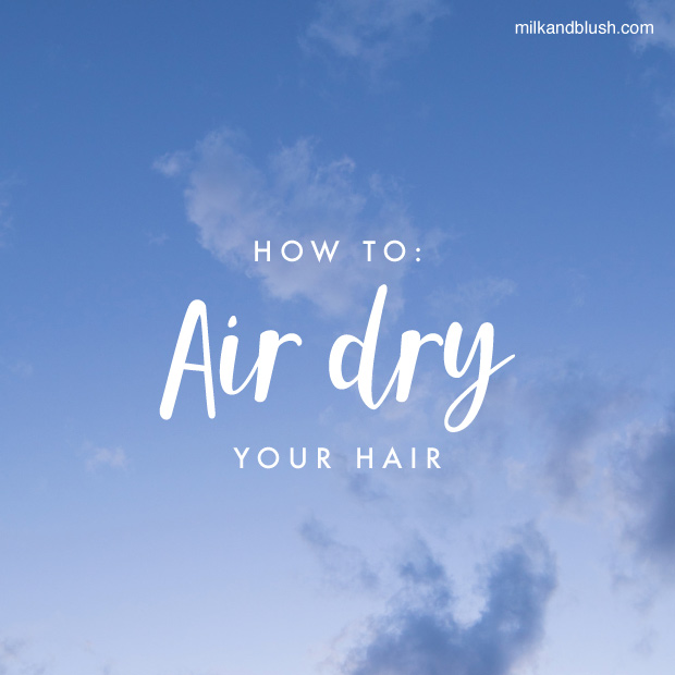 how-to-air-dry-your-hair