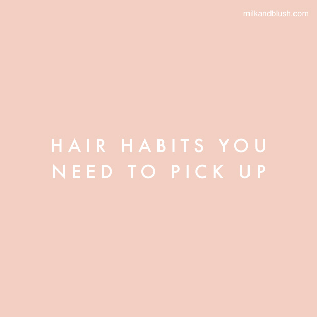 hair-habits-that-you-need-to-pick-up