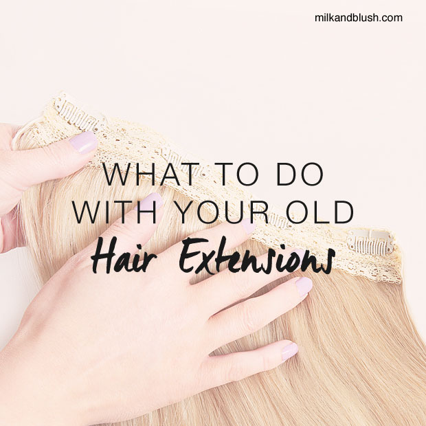 What to do with your old hair extensions hair extensions blog what to do with your old hair extensions pmusecretfo Image collections