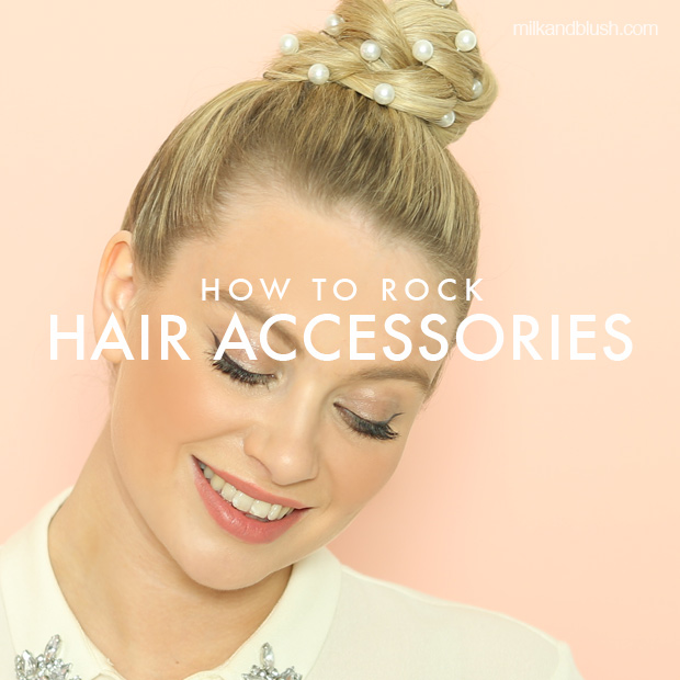 how to rock hair accessories milk + blush