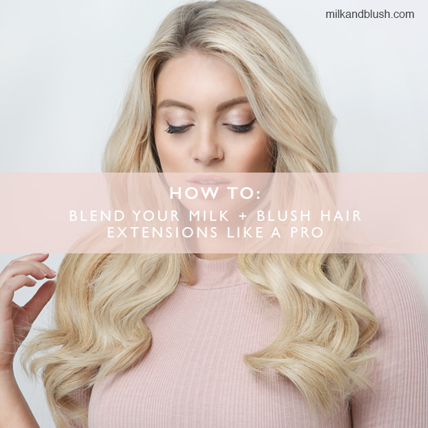 How To Blend Your Milk Blush Hair Extensions Like A Pro Hair