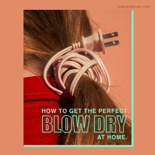 6 Steps To Getting The Perfect Salon Blow Dry At Home Hair