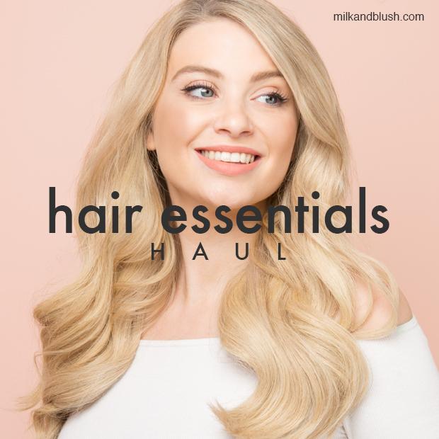 hair essentials haul milk + blush