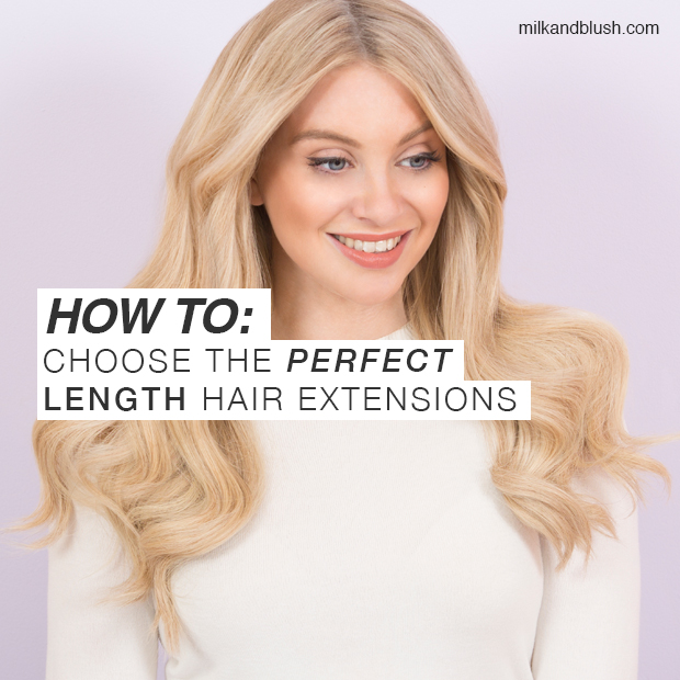 How to choose the perfect length of hair extensions hair when purchasing hair extensions it can be difficult to decide what length to go for so this week here at milk blush were bringing you the definitive pmusecretfo Image collections