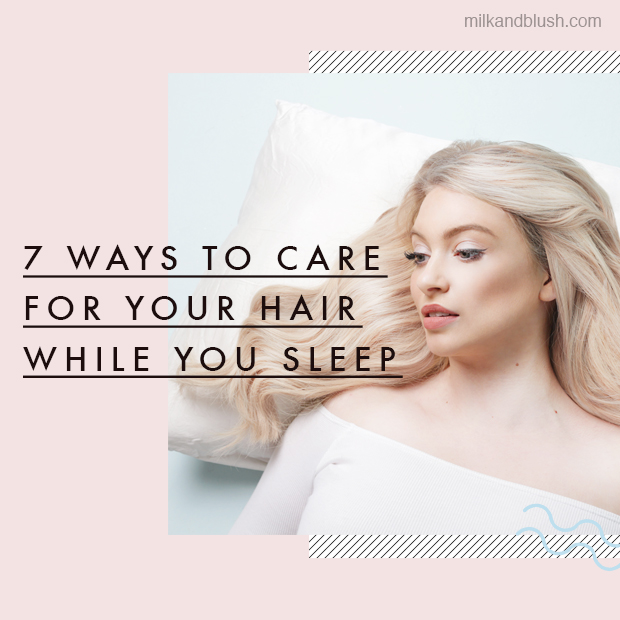 7-ways-to-care-for-your-hair-while-you-sleep