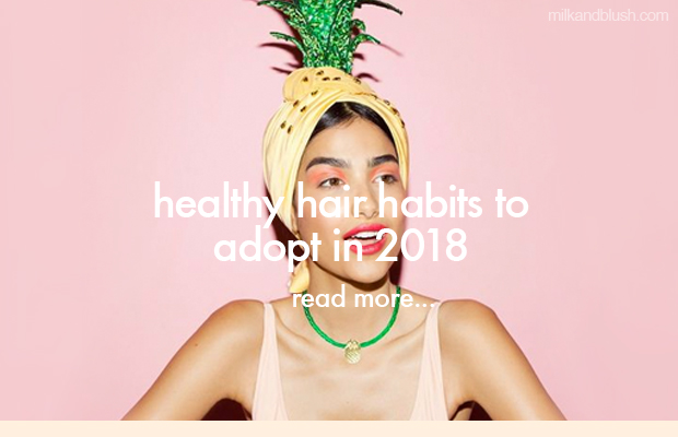 healthy-hair-habits-to-adopt-in-2018