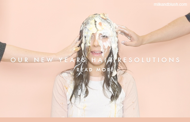 Milk-and-blush-new-years-hair-resolutions