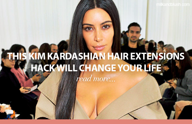 kim-kardashian-hair-extension-hack-milk-and-blush