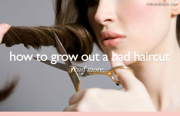 how-to-grow-out-a-bad-hair-cut-milk-and-blush