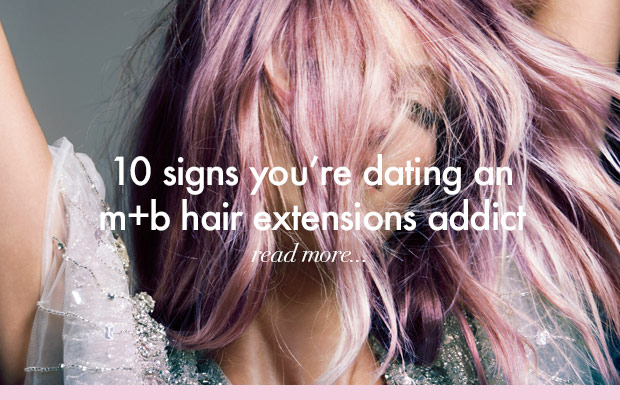 10-signs-you_re-dating-an-milk-and-blush-hair-extensions-addict-blog