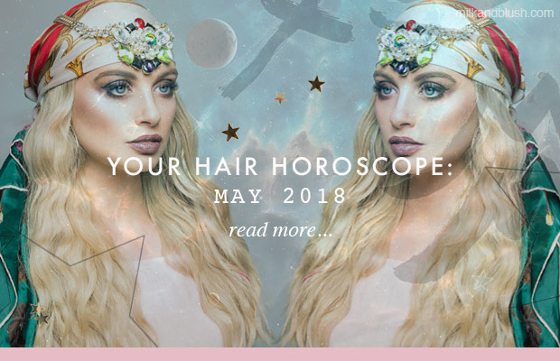 milk-and-blush-hair-horoscope-may-2018-blog-hair-extensions
