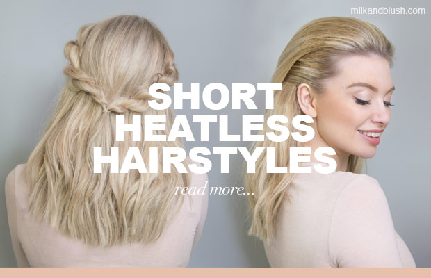 Heatless Hairstyles For Short Hair Hair Extensions Blog