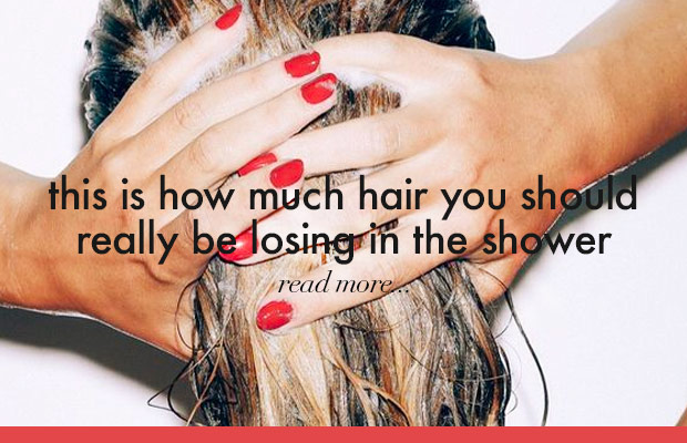 This Is How Much Hair You Should Really Be Losing In The Shower Blog Milk Blush