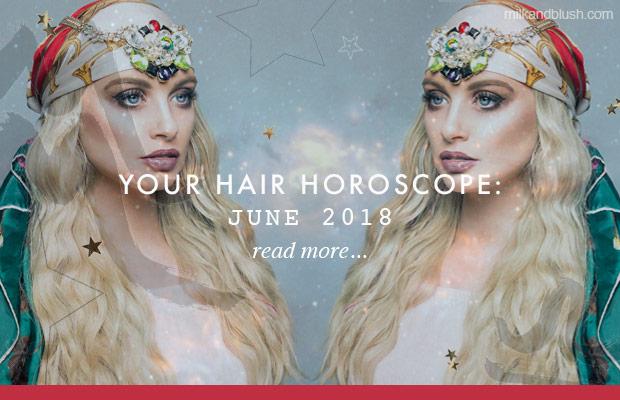 milk-and-blush-hair-horoscope-2018-june